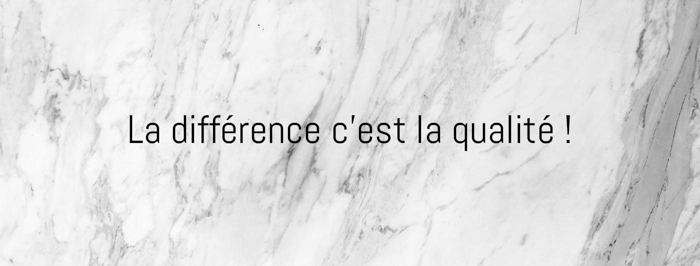 La Différence c'est la Qualité